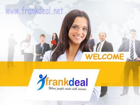 WWW.FRANKDEAL.NET ONLINE SHOPPING PORTAL UTILITY BILL PAYMENT MOBILE RECHARGE & BILL PAYMENT EARNING OPTIONS Flight Booking INSAURANCE PREMIMUMS OUR FEATURES.
