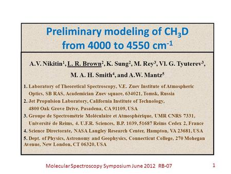 Preliminary modeling of CH 3 D from 4000 to 4550 cm -1 A.V. Nikitin 1, L. R. Brown 2, K. Sung 2, M. Rey 3, Vl. G. Tyuterev 3, M. A. H. Smith 4, and A.W.