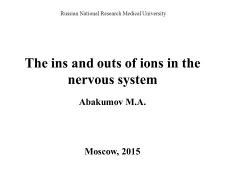 The ins and outs of ions in the nervous system