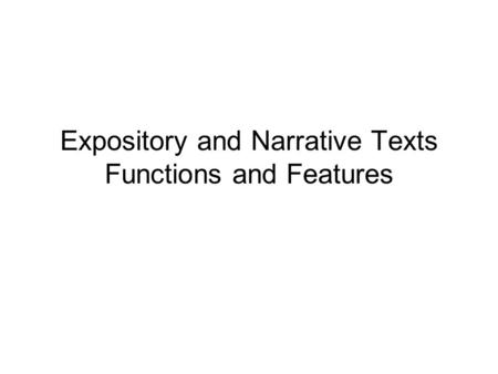 Expository and Narrative Texts Functions and Features.