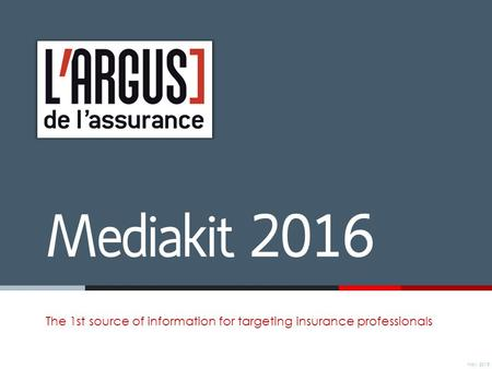 Mediakit 2016 The 1st source of information for targeting insurance professionals Nov. 2015.