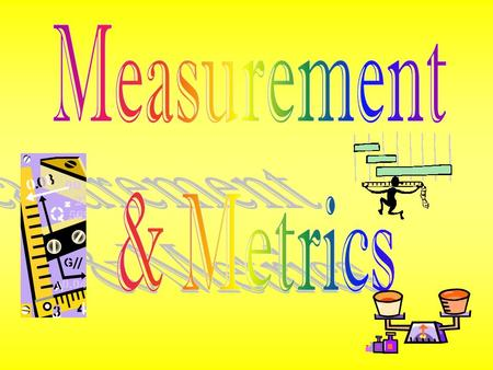 How Do You Measure Up? 10/13/15 Key Question: What does Mass, Volume and Distance measure? Initial Thoughts: