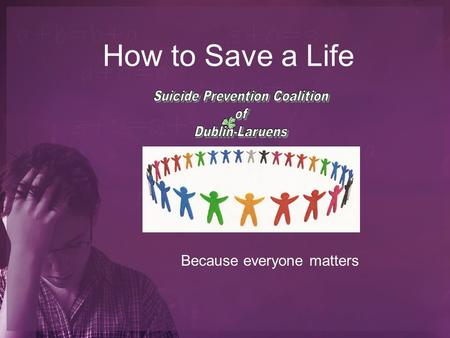 How to Save a Life Because everyone matters. Overall Rates Suicide is the 11 th leading cause of death in Georgia. In the U.S., an average of 1 suicide.