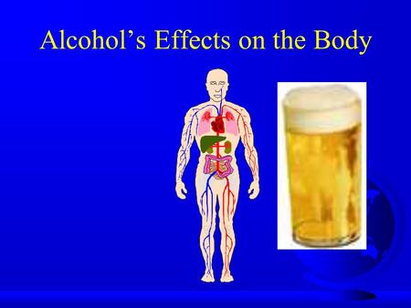 Alcohol's Effects on the Body. Brain  Central Nervous System: Alcohol is a Depressant, which makes your reactions slower. Coordination is impaired, and.