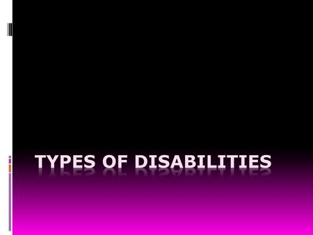 Disability  A physical or mental condition that limits a person's movements, senses, activities, or learning.