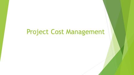 Project Cost Management. What is Cost and Project Cost Management? Cost is a resource sacrificed or foregone to achieve a specific objective or something.