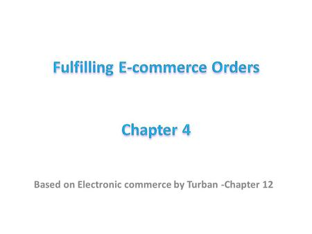 Based on Electronic commerce by Turban -Chapter 12.