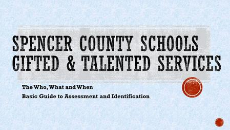 The Who, What and When Basic Guide to Assessment and Identification.