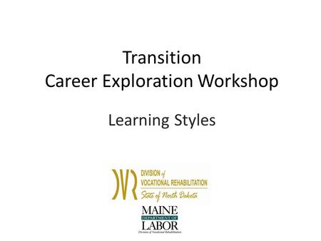 Transition Career Exploration Workshop Learning Styles.