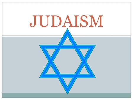 JUDAISM. Origins of Faith Judaism originated in ancient land of Canaan (modern day Israel) Started by the Hebrews (ancestors of the Jewish people), namely.