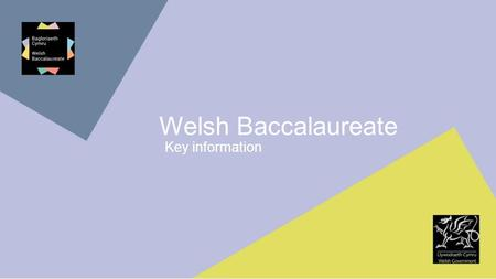 Welsh Baccalaureate Key information.