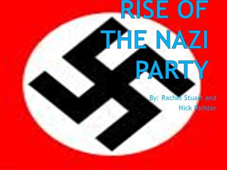 By: Rachel Stuart and Nick Richter.  German Workers' Party or the Nazi Party was founded in 1919.