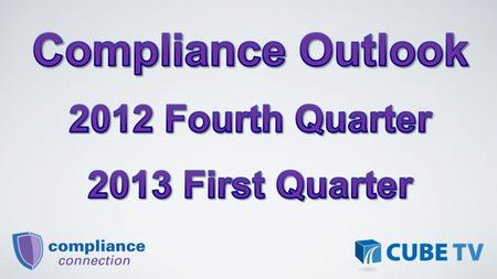 Fourth Quarter 2012 Troubled Debt Restructuring S.A.F.E. ACT Unlimited Share Insurance Coverage First Quarter 2013 CFPB NCUA.