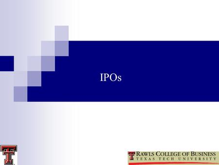 1 IPOs. IPO An IPO is the first time that the general public is able to invest in the firm An IPO generally happens when a firm needs more money than.