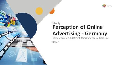 1 1 Perception of Online Advertising - Germany Comparison of 13 different forms of online advertising Report Study: