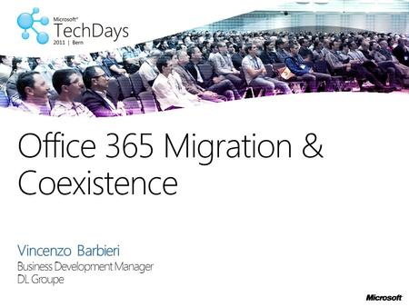 Vincenzo Barbieri Business Development Manager DL Groupe Office 365 Migration & Coexistence.