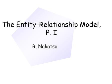 The Entity-Relationship Model, P. I R. Nakatsu. Data Modeling A data model is the relatively simple representation, usually graphic, of the structure.
