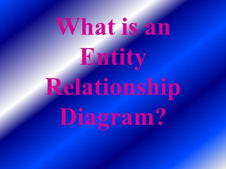 What is an Entity Relationship Diagram?. An Entity Relationship Diagram is a graphic that is speacialized to illustrate or give examples of the inter.