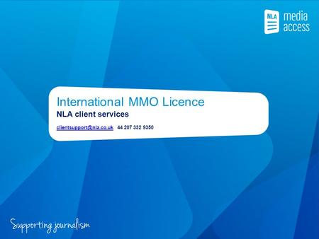 International MMO Licence NLA client services 44 207 332 9350.
