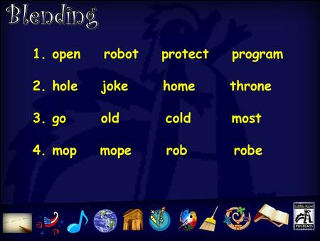 U2L11 1. open robot protect program 2. hole joke home throne 3. go old cold most 4. mop mope rob robe.