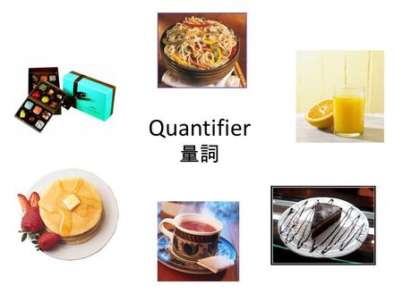 Quantifier 量詞. Let's learn a bowl of 一碗  a bowl of noodles  a bowl of rice.