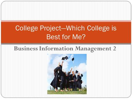 Business Information Management 2 College Project—Which College is Best for Me?