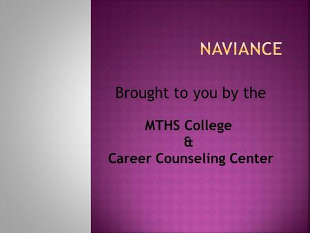 Brought to you by the MTHS College & Career Counseling Center.