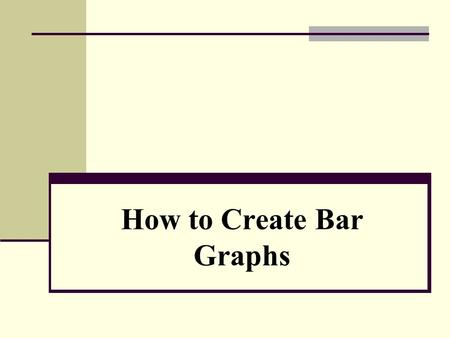 How to Create Bar Graphs. Bar Graphs Bar graphs are descriptive. They compare groups of data such as amounts and categories. They help us make generalizations.