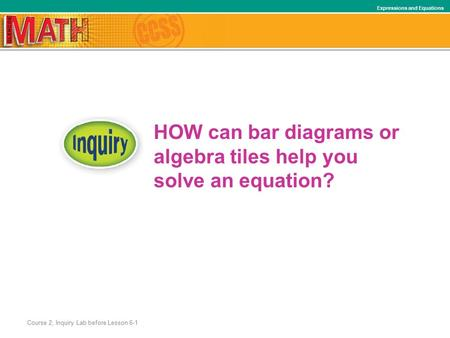 HOW can bar diagrams or algebra tiles help you solve an equation?