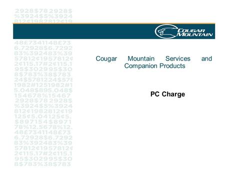 Cougar Mountain Services and Companion Products PC Charge.