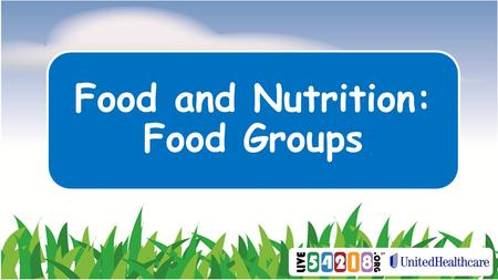 Food and Nutrition: Food Groups. What does it mean to be healthy?