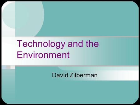 Technology and the Environment David Zilberman. On Interdisciplinary Research The notion of multidisciplinarity has various interpretations. People in.