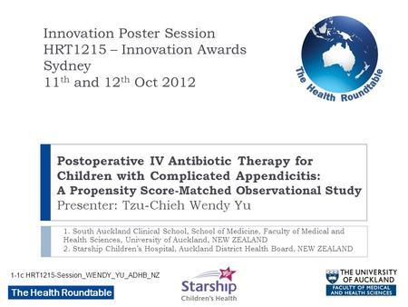 The Health Roundtable Postoperative IV Antibiotic Therapy for Children with Complicated Appendicitis: A Propensity Score-Matched Observational Study Presenter: