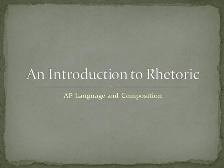 AP Language and Composition. Context – The occasion or the time and place a text was written or spoken. Purpose – The goal that the speaker or writer.