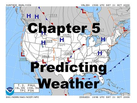 Chapter 5 Predicting Weather. Lesson 1 – Air and Weather Click on the following link and answer the questions.