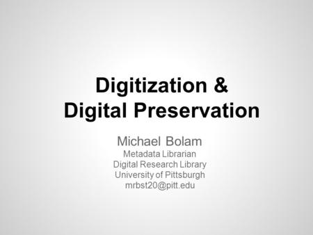 Digitization & Digital Preservation