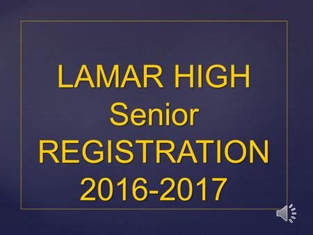 LAMAR HIGH Senior REGISTRATION 2016-2017 COURSE DESCRIPTION HANDBOOK.
