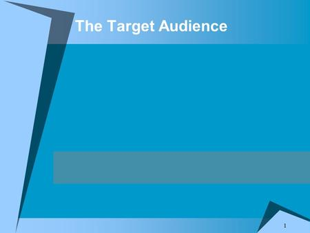 The Target Audience 1. Slide 2 The Target Audience  Knowledge of the Target Audience is critical to effective communication through publications.