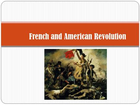French and American Revolution. Both the French and American Revolutions are based on Enlightenment ideas The American Revolution created the independent.