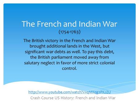 The French and Indian War ( )