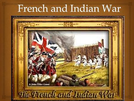 French and Indian War.