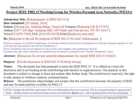 Doc.: IEEE 802.15-04-0100-00-004b Submission March 2004 Myung Lee, et al, Samsung 1 NOTE: Update all red fields replacing with your information;