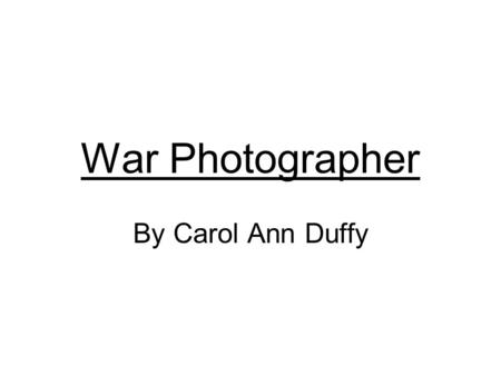 originally carol ann duffy poetry commentary Poetry carol ann duffy war photographer  originally valentine war photographer anne hathaway struggling to get your head round revision and exams.