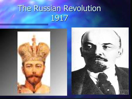The Russian Revolution 1917. Causes of the Russian Revolution.