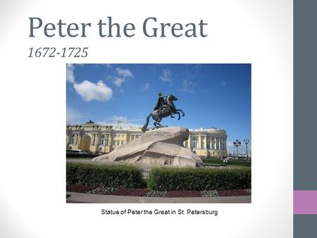 Peter the Great 1672-1725 Statue of Peter the Great in St. Petersburg.