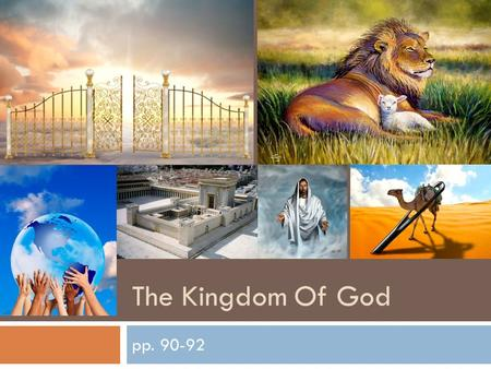 "The Kingdom Of God pp. 90-92. Think/Pair/Share  How do you envision the ""Kingdom of God""?  What is the second coming?  What are the End Times?"