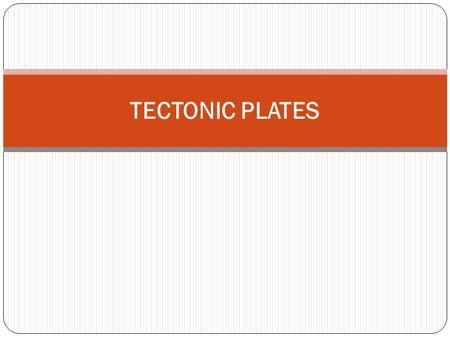 TECTONIC PLATES. UNDERSTANDING QUESTIONS 1. What are tectonic plates? 2. How many principal tectonic plates exist? 3. Which tectonic plates is Colombia.