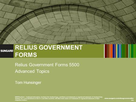 Www.sungard.com/reliusgovernmentfor ms RELIUS GOVERNMENT FORMS ©2010SunGard. Trademark Information: SunGard, the SunGard logo, and Relius are trademarks.