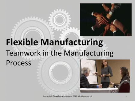 Flexible Manufacturing Teamwork in the Manufacturing Process