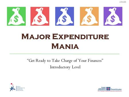 "2.15.2.G1 Major Expenditure Mania ""Get Ready to Take Charge of Your Finances"" Introductory Level."